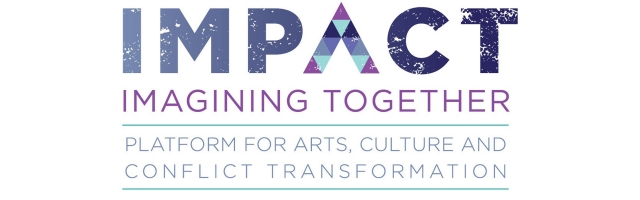 IMPACT Banner: Imagining Together Platform for Arts, Culture and Conflict Transformation