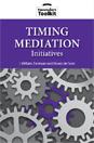 Timing Mediation Initiatives