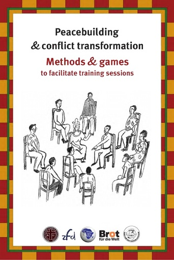 Peacebuilding & conflict transformation: Methods & games to facilitate training sessions