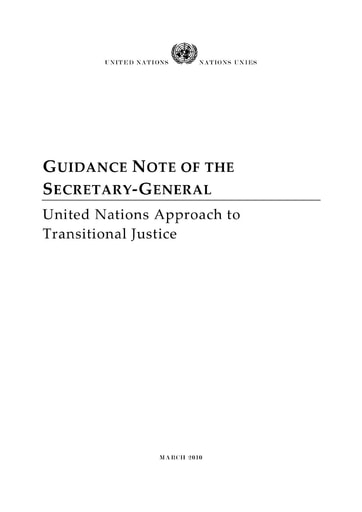 Guidance Note of the Secretary-General: United Nations Approach to Transitional Justice