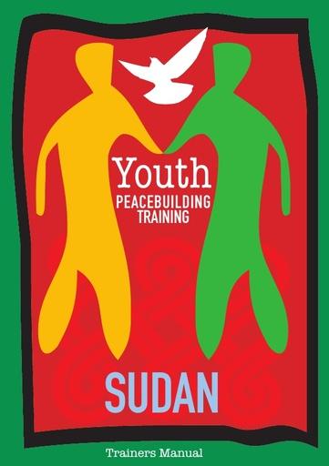 Youth Peacebuilding Training Sudan Trainers Manual